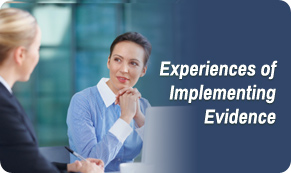 Experiences of Implementing Evidence