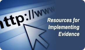 Resources for Implementing Evidence